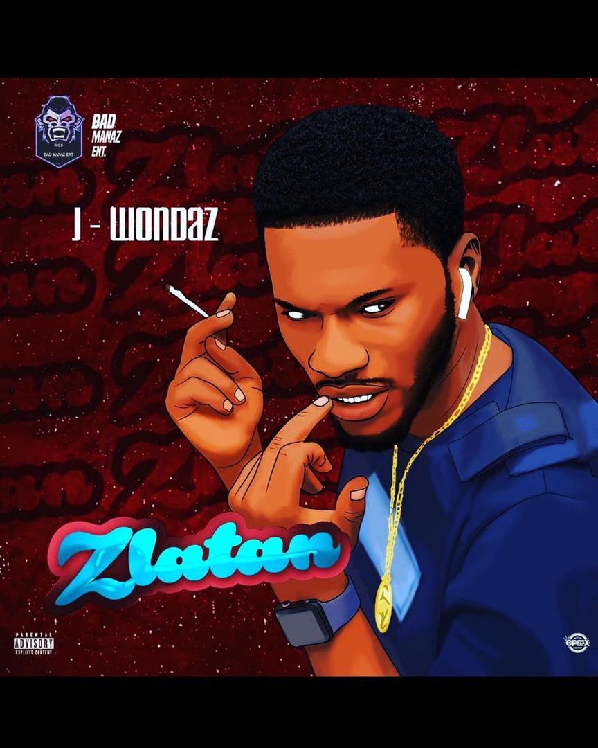 J Wondaz – Zlatan