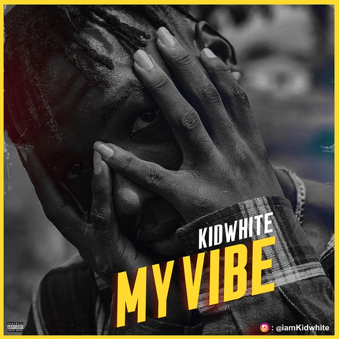 Kidwhite – My Vibe (Prod. by Darrypee)