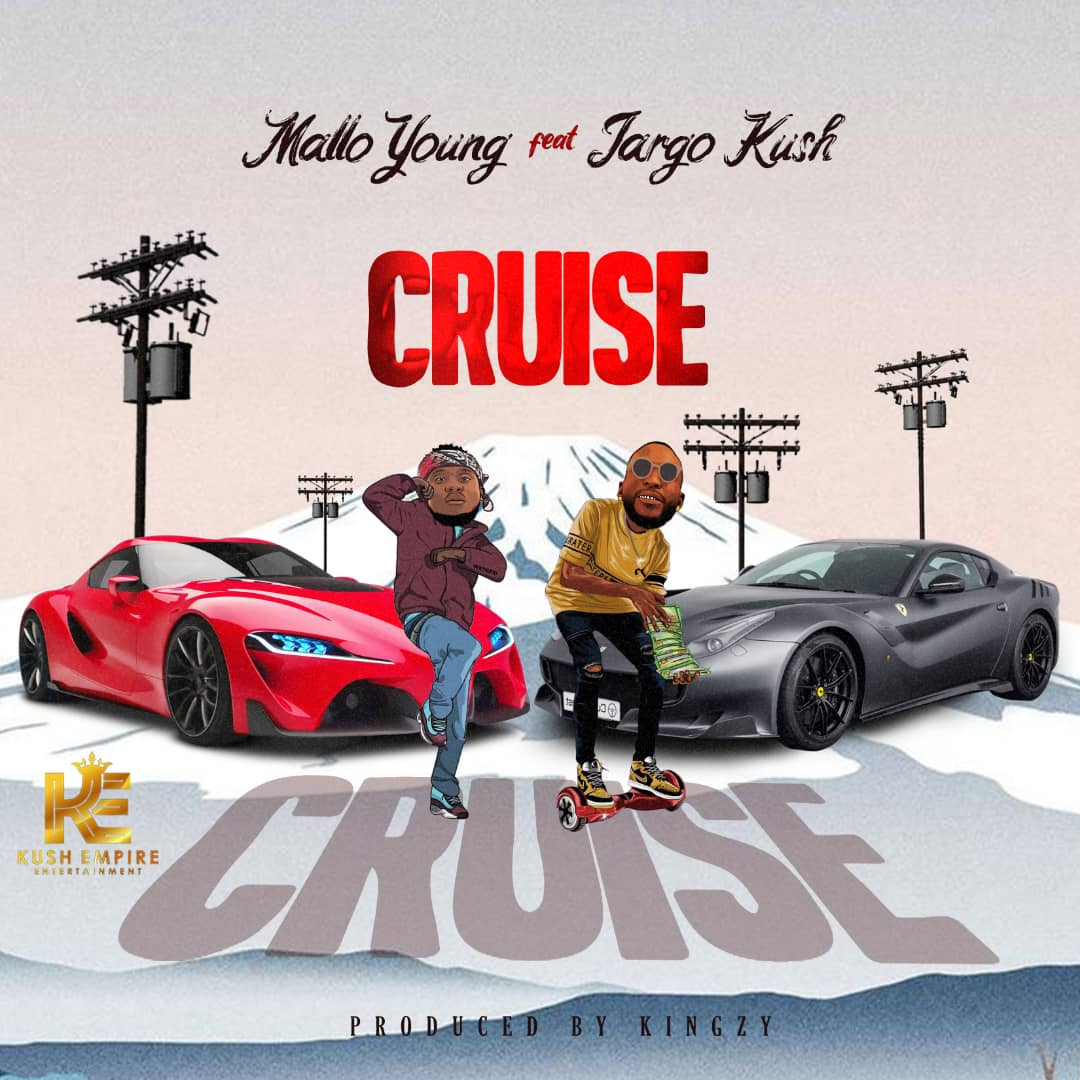 MUSIC: Mallo Young Feat Jargo Kush – Cruise + Biography