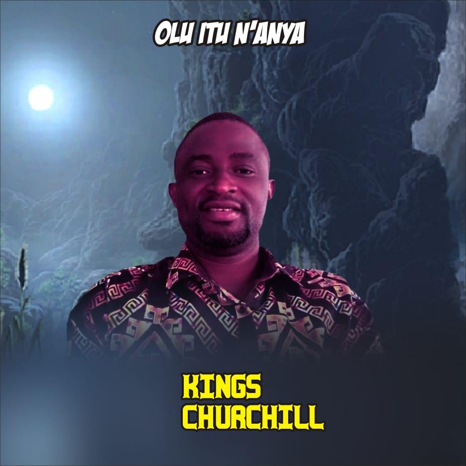 MUSIC: Kings Churchill – Olu itu N'anya