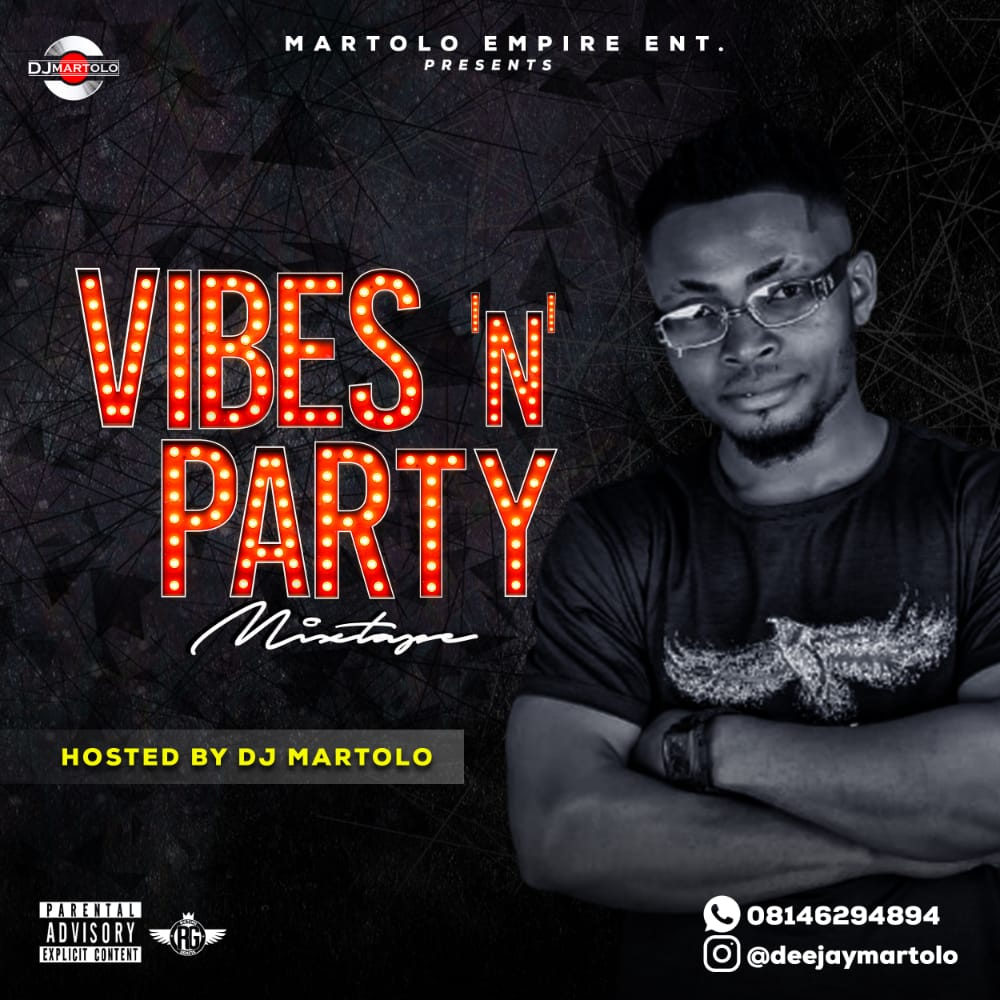 "VIBES 'N' PARTY MIXTAPE"" Hosted by DJ MARTOLO"