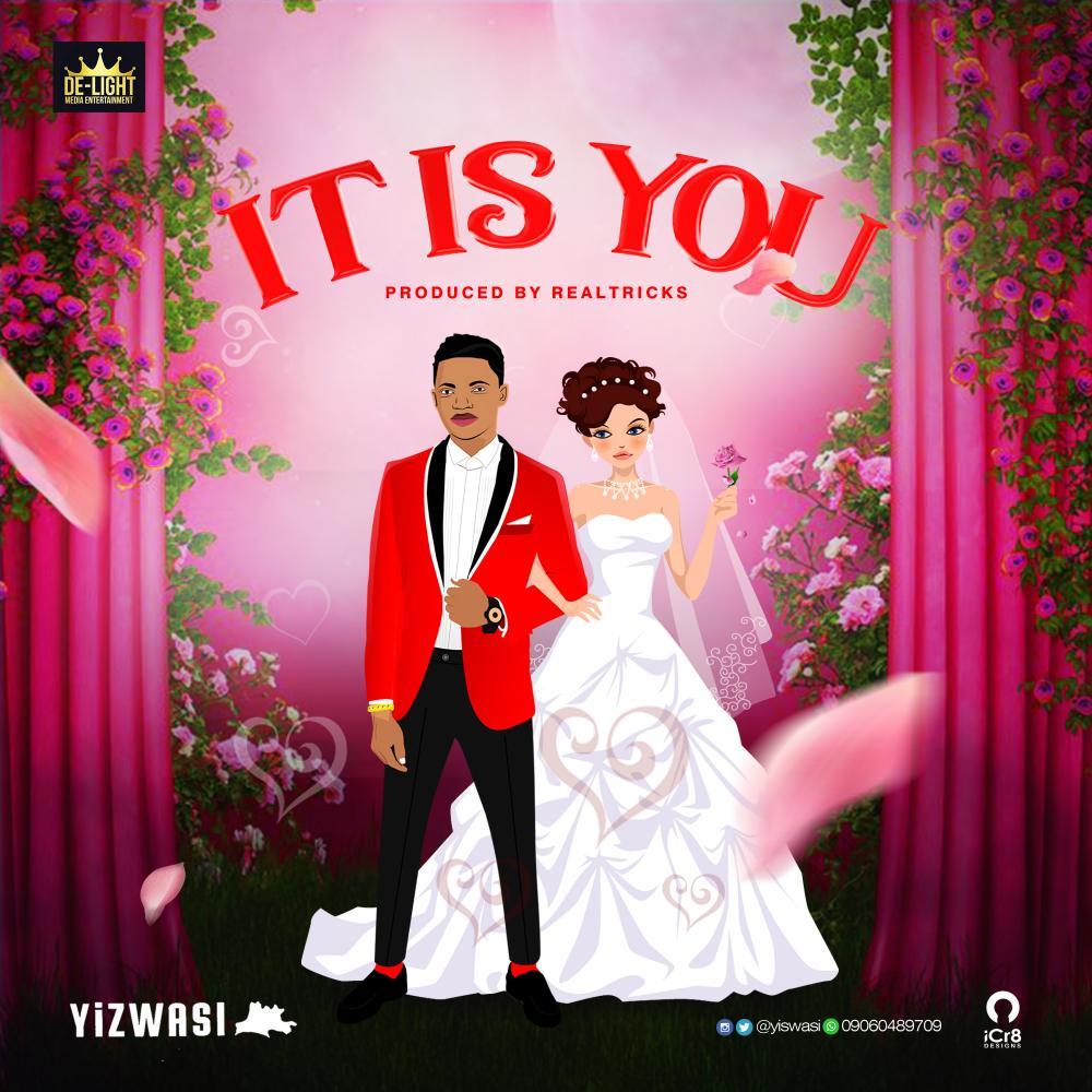 Mp3: Yizwasi — It Is You (Prod. By Realtricks)