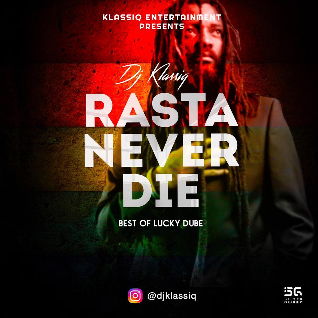 [Mixtape] DJ Klassiq – Rasta Never Die Best Of Lucky Dube Mix
