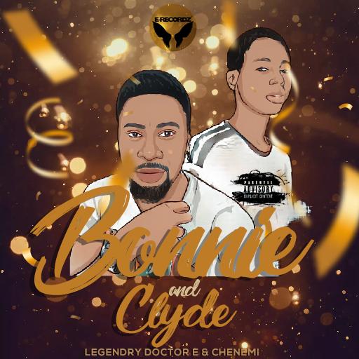 Legendry Doctor e & Chenemi – Bonnie & Clyde