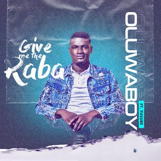 Music: Oluwaboy ft. Tusure – Give Me The Raba