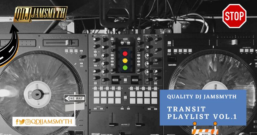 DJ JAMSMYTH – TRANSIT PLAYLIST Vol.1   @QDJJAMSMYTH