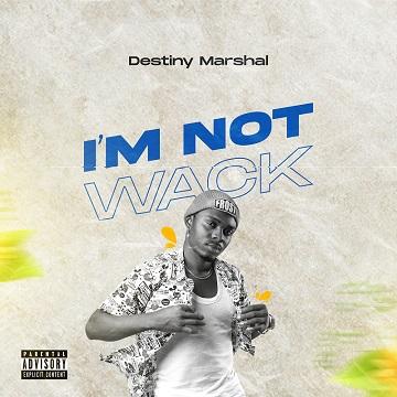 Destiny Marshall – (Dear Nigerians) I'm Not Wack