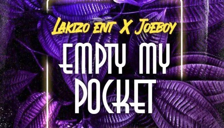 Lakizo Ent X Joeboy – Empty My Pocket