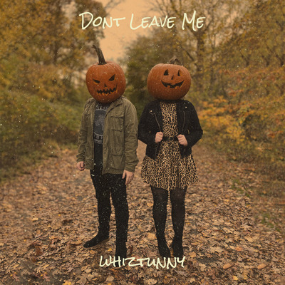Whiztunny – Dont Leave Me